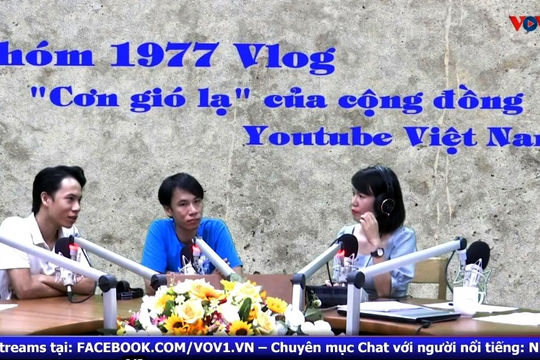 """Nhóm 1977 VLOG - """"Cơn gió lạ"""" của cộng đồng Youtube Việt (10/10/2020)"""