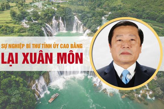 Infograpich: Sự nghiệp Bí thư Tỉnh ủy Cao Bằng Lại Xuân Môn