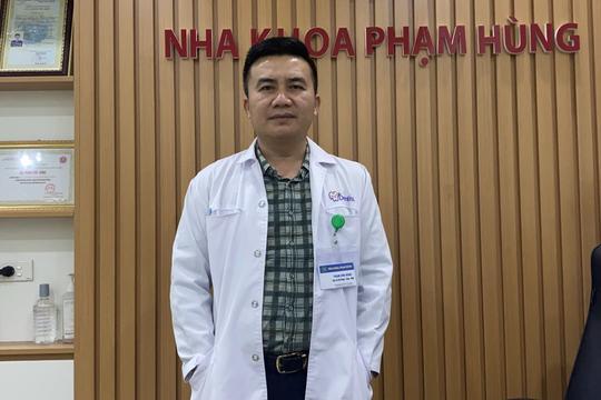 Bác sĩ nha khoa Phạm Hữu Hùng chia sẻ về phẫu thuật răng khôn