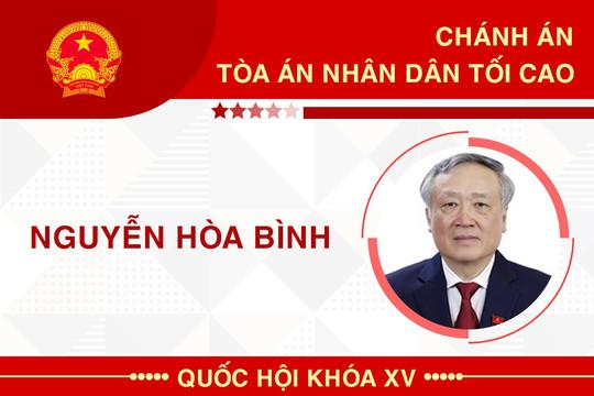 Sự nghiệp Chánh án Toà án Nhân dân Tối cao Nguyễn Hòa Bình